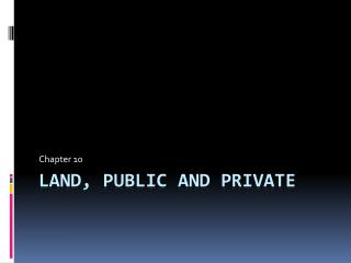 Land, public and private