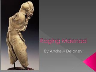Raging Maenad