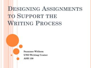 Designing Assignments to Support the Writing Process