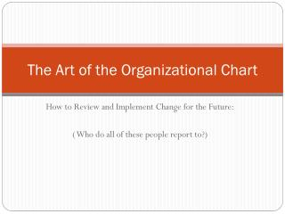The Art of the Organizational Chart