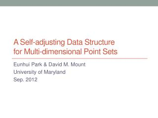 A Self-adjusting  D ata  Structure for Multi-dimensional Point  S ets