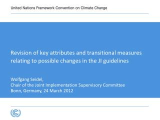 Wolfgang Seidel,  Chair of the Joint Implementation Supervisory Committee