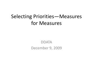 Selecting Priorities—Measures for Measures