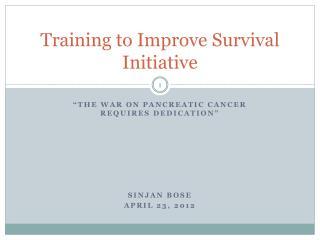Training to Improve Survival Initiative
