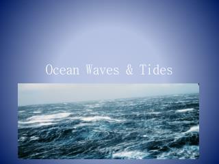 Ocean Waves & Tides