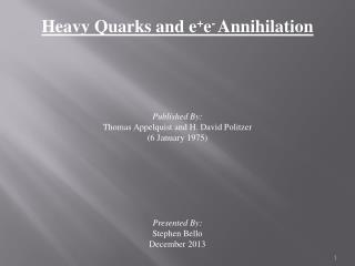 Heavy Quarks and e + e -  Annihilation Published By: Thomas  Appelquist  and H. David  Politzer