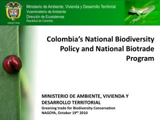 Colombia's National  Biodiversity Policy and National Biotrade Program