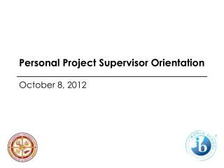 Personal Project Supervisor Orientation