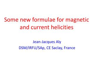 Some  new  formulae  for  magnetic  and  current helicities