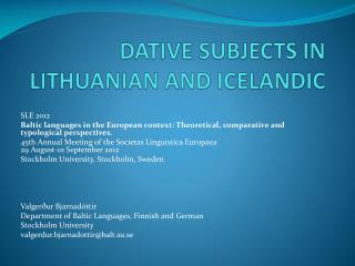 DATIVE  SUBJECTS IN LITHUANIAN AND ICELANDIC