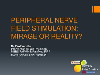 PERIPHERAL NERVE FIELD STIMULATION: MIRAGE OR REALITY?