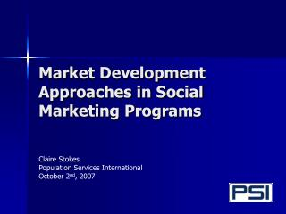 Market Development Approaches in Social Marketing Programs
