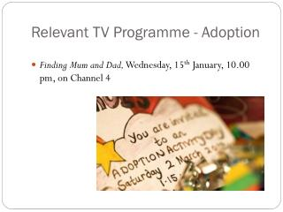 Relevant TV Programme - Adoption