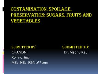 Contamination, Spoilage, Preservation: Sugars, Fruits and Vegetables