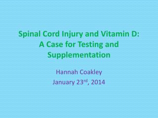 Spinal Cord Injury and Vitamin D: A Case for Testing and Supplementation