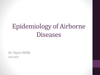 Epidemiology of Airborne Diseases