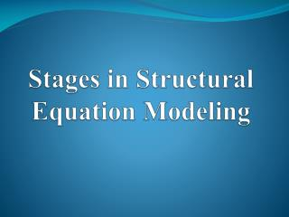 Stages in Structural Equation Modeling