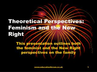 Theoretical Perspectives: Feminism and the New Right