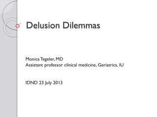 Delusion Dilemmas