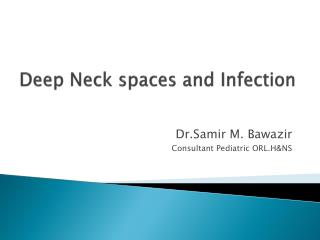 Deep Neck spaces and Infection