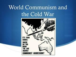 World Communism and the Cold War