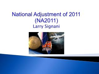 National Adjustment of 2011 (NA2011) Larry Signani