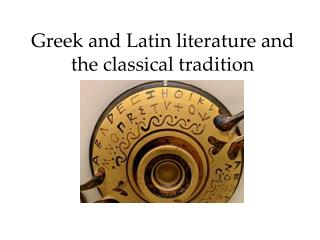 Greek and Latin literature and the classical tradition