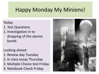 Happy Monday My Minions!