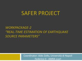 "WorkPackage-2 ""Real-Time  Estimation of Earthquake  Source  Parameters """