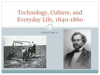 Technology, Culture, and Everyday Life, 1840-1860