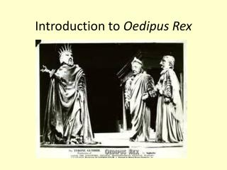 Introduction to  Oedipus Rex