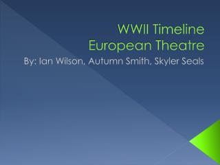 WWII Timeline European Theatre