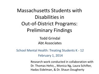 Massachusetts Students with Disabilities in  Out-of-District Programs:  Preliminary Findings