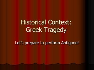 Historical Context: Greek Tragedy