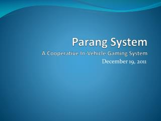 Parang  System A Cooperative In-Vehicle Gaming System