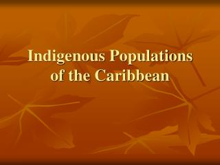 Indigenous Populations of the Caribbean