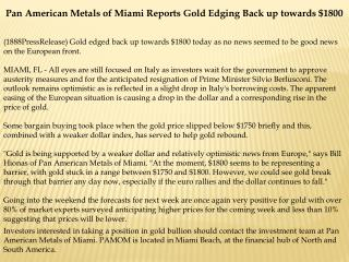 Pan American Metals of Miami Reports Gold Edging Back up tow
