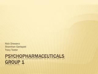 Psychopharmaceuticals Group 1