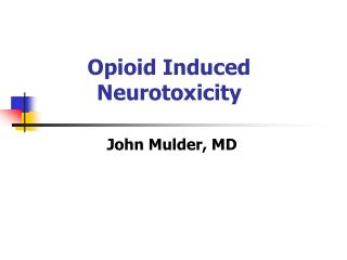 Opioid Induced Neurotoxicity