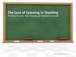The Lure of Learning in Teaching