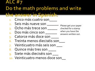 ALC #7 Do the math problems and write the answer in Spanish.