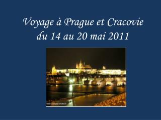 Voyage à Prague et Cracovie du 14 au 20 mai 2011