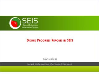 Doing Progress Reports in SEIS