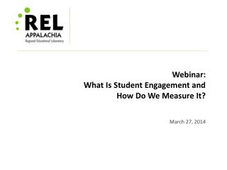 Webinar: What  I s Student Engagement and  How Do We Measure It?