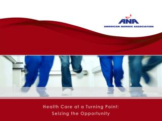 Health Care at a Turning Point: Seizing the Opportunity