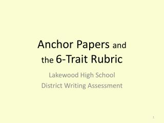 Anchor Papers  and  the  6-Trait Rubric