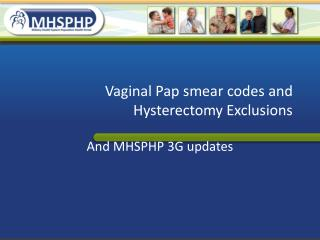 Vaginal Pap smear codes and Hysterectomy Exclusions
