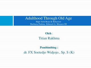Adulthood Through Old Age High-Yield Brain  & Behavior Barbara Fadem, Edward A. Monaco III