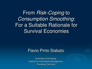 From  Risk-Coping  to  Consumption Smoothing : For a Suitable Rationale for Survival Economies