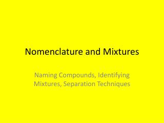 Nomenclature and Mixtures